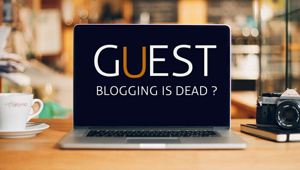 Guest Blogging for SEO, No Longer will it Please Google? 1