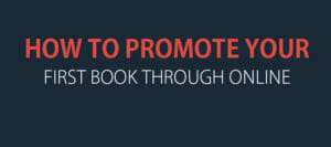 How To Successfully Market And Promote Your First eBook