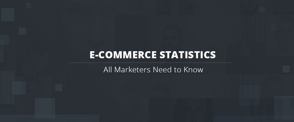 E-Commerce statistics for all marketers