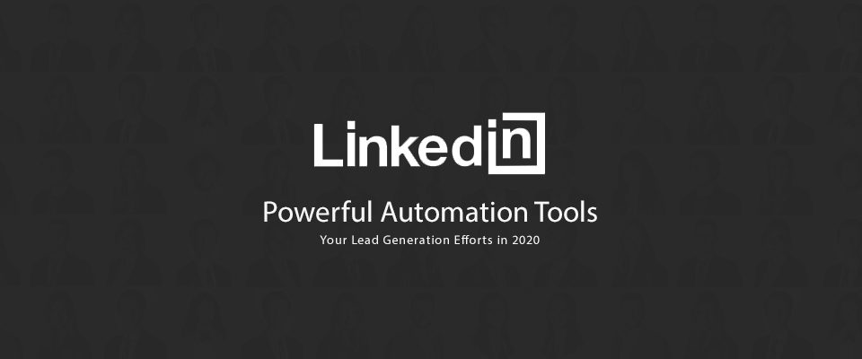 Powerful LinkedIn Automation Tools
